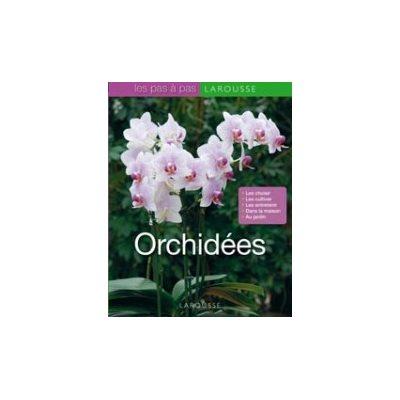 Orchidées Pas à Pas - Larousse