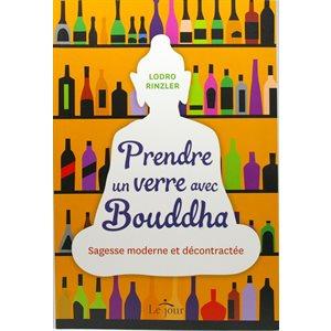 Prendre un verre avec Bouddha - Lodro Rinzler
